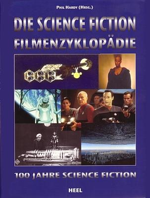 """Buchcover von """"Die Science Fiction Filmenzyklopädie"""" (Heel-Verlag 1998) von Phil Hardy"""