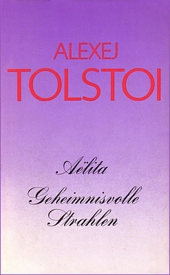"""Buchcover zum Roman """"Geheimnisvolle Strahlen"""" (1925/1926) von Alexei Tolstoi, Aufbau Verlag 1982 (im Omnibus mit dem Roman """"Aelita"""")"""