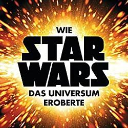 """Ausschnitt aus dem Buchcover von Chris Taylor, """"Wie Star Wars das Universum eroberte"""" (Wilhelm Heyne Verlag München 2015)"""