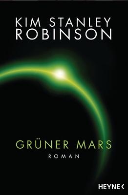 """Buchcover zu dem Roman """"Grüner Mars"""" (Green Mars, 1993) von Kim Stanley Robinson, Heyne-Verlag 2016"""