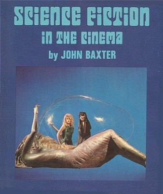 "Buchcover von John Baxter, ""Science Fiction in the Cinema"" (1970)"