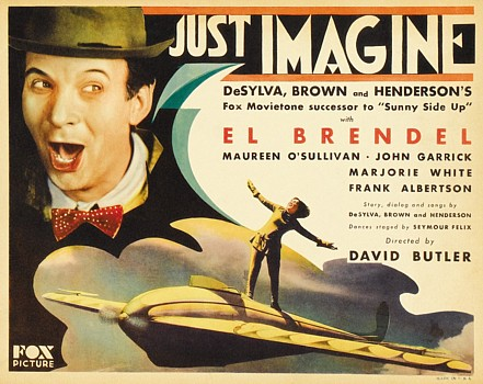 "Kinoplakat für den Film ""Just Imagine"" (USA 1930) von David Butler; El Brendel"