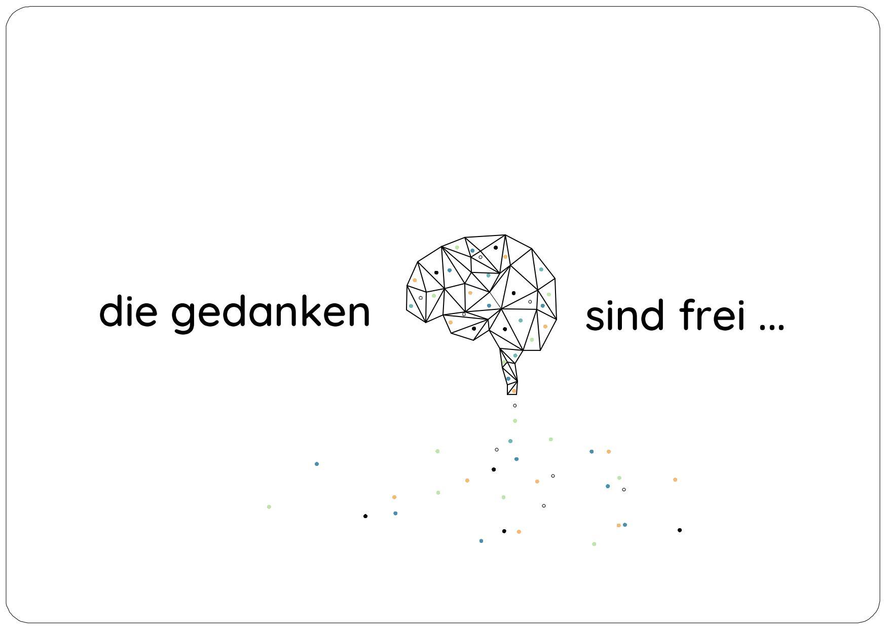 - Die Gedanken sind frei ... -