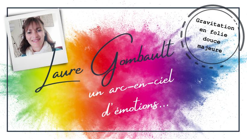 Laure Gombault, un arc-en-ciel d'émotions !