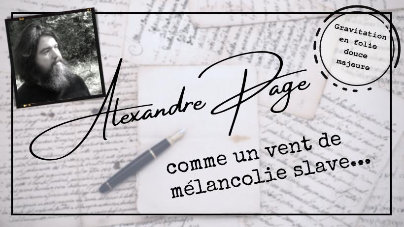 Alexandre Page, comme un vent de mélancolie slave...