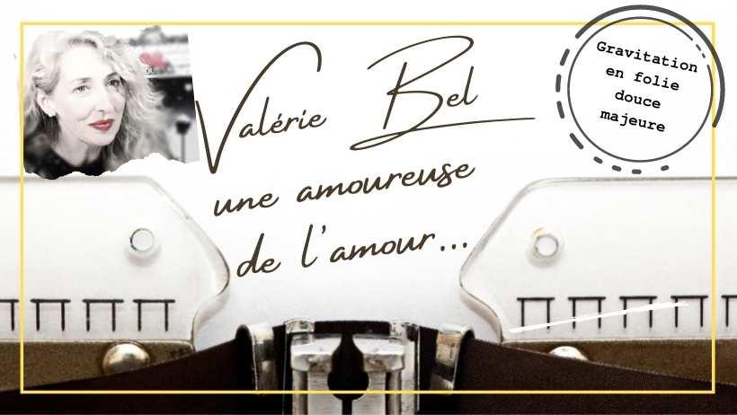 Valérie Bel, un univers où l'amour est roi !