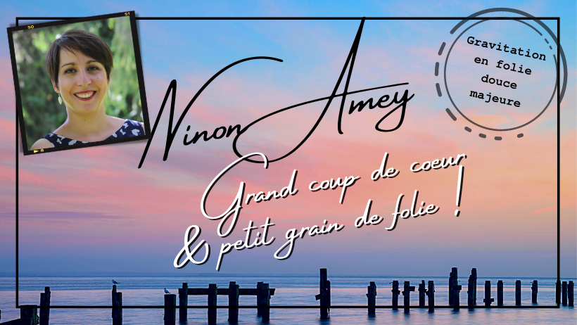 Ninon Amey, une auteure tout en douceur...