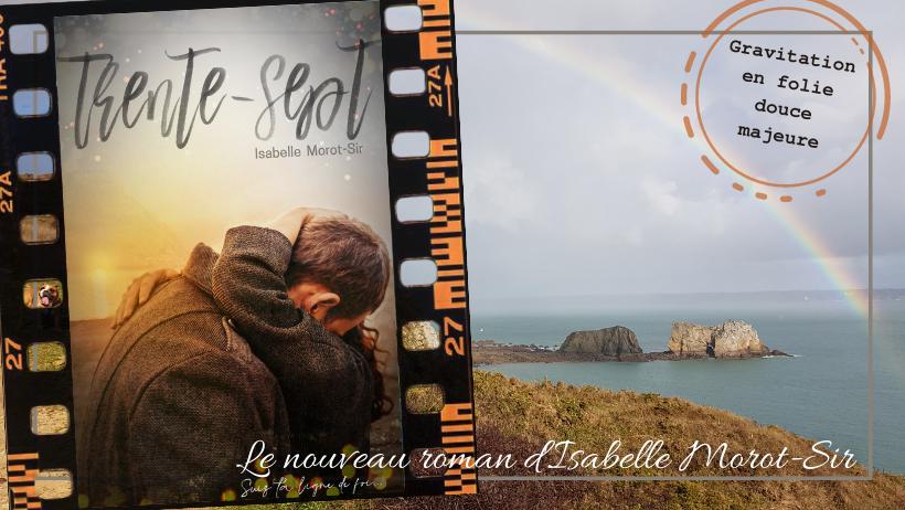 Le tout nouveau Isabelle Morot-Sir : un roman pas comme les autres !