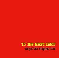 To The Next Color / Keijin Shu Original Trio