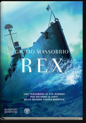 Rex di Massobrio Giulio      Prezzo:  € 19,00     ISBN: 9788845278501     Editore: Bompiani [collana: Romanzi Bompiani]     Genere: Gialli Thriller E Horror     Dettagli: p. 538