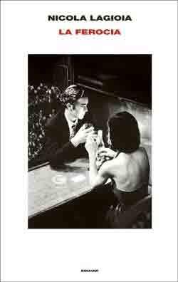 La ferocia di Lagioia Nicola      Prezzo:  € 19,50     ISBN: 9788806214562     Editore: Einaudi [collana: Supercoralli]     Genere: Varia     Dettagli: p. 411
