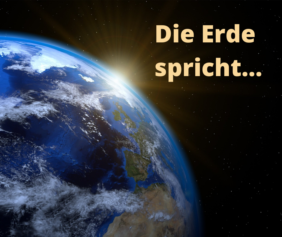 Die Erde spricht...