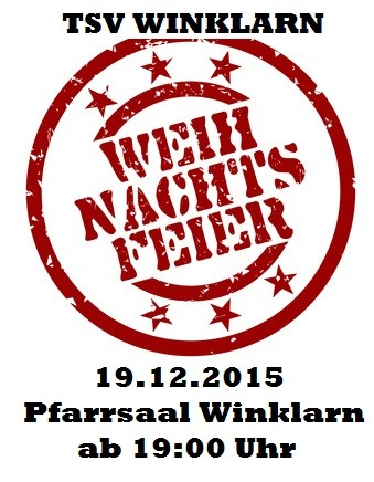 Der TSV Winklarn lädt alle Gönner, Freunde und Sponsoren zur Weihnachtsfeier ein...