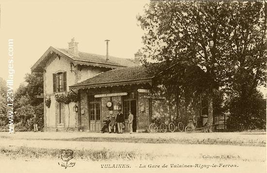La Gare de VULAINES - RIGNY LE FERRON