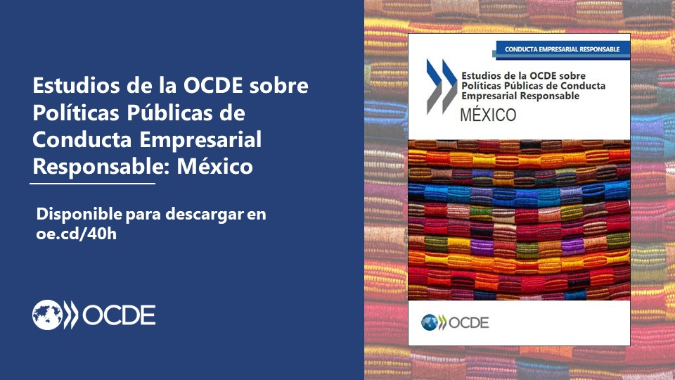 "Lanzamiento: ""Estudio OCDE sobre políticas públicas de conducta empresarial responsable de México"""