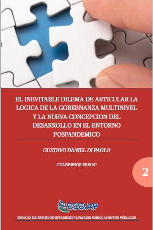 """Cuaderno ESEIAP 2: """"El inevitable dilema de articular la lógica de la Gobernanza multinivel y la nueva concepción del desarrollo en el contexto pospandémico"""""""