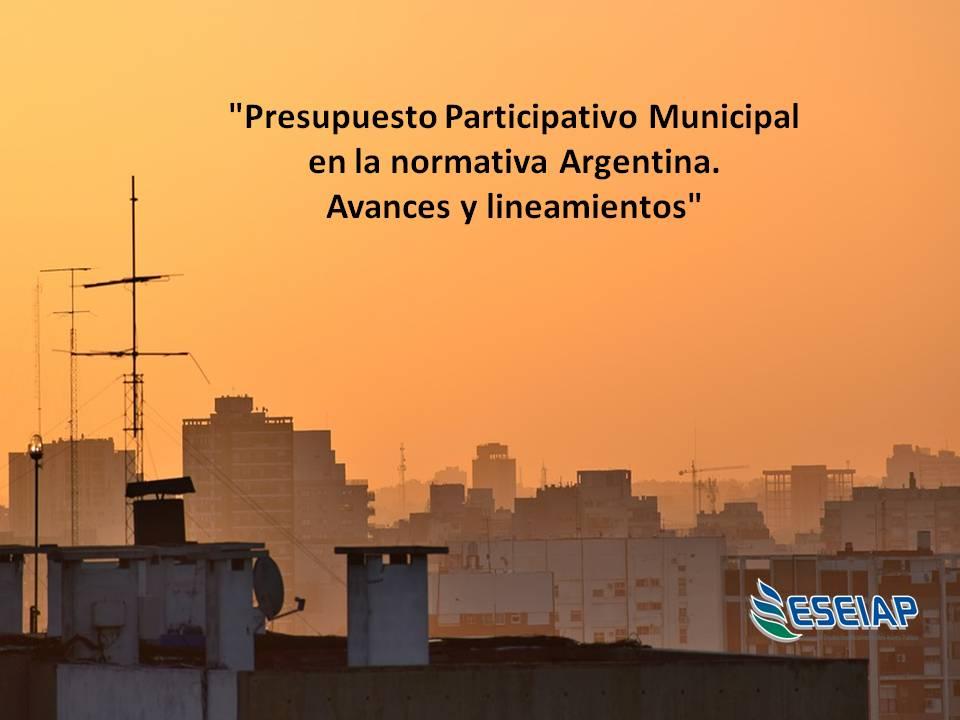 """Artículo: """"Presupuesto participativo municipal en la normativa argentina"""" (Fidyka L. ESEIAP)"""