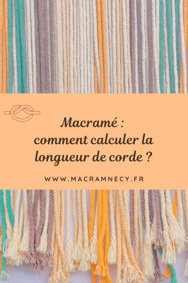 Comment calculer la longueur et le nombre de cordes macramé à utiliser ?