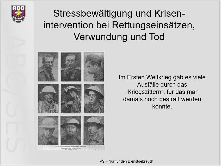 Im Ersten Weltkrieg sollen traumatisierte Soldaten sogar vereinzelt gleich erschossen worden sein.