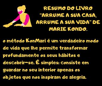 """Resumo livro """"Arrume a sua casa, arrume a sua vida"""" -Marie Kondo- método KonMari-"""