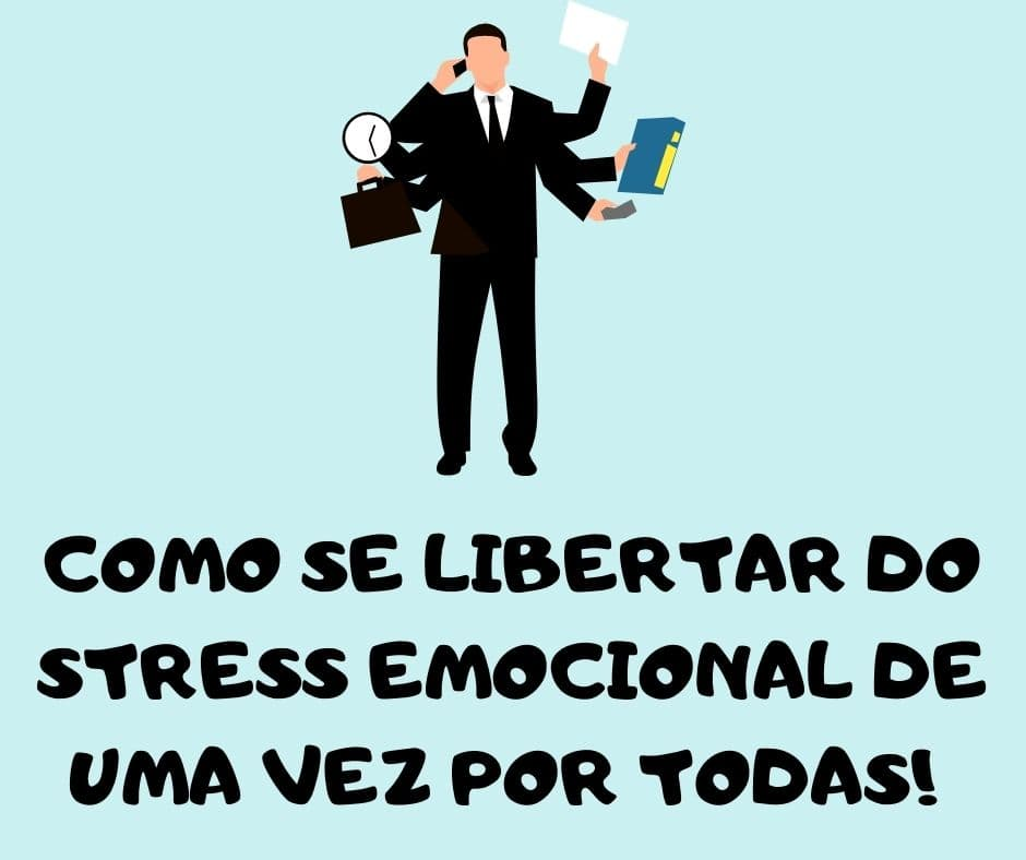 Como se libertar do stress emocional definitivamente!