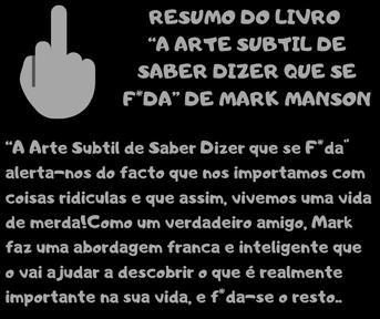 """Resumo """"A Arte Subtil de Saber Dizer que se F*da""""- Mark Manson-"""