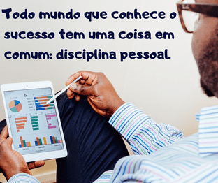 ter disciplina pessoal para sucesso