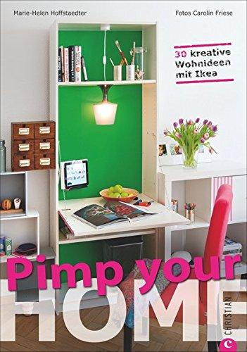 Pimp your home, 30 kreative Wohnideen mit Ikea, Marie-Helen Hoffstaedter, Wandelbar Wohnen