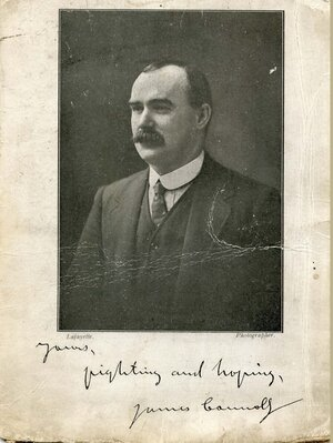 """James Connolly (1868-1916), """"fighting and hoping""""."""