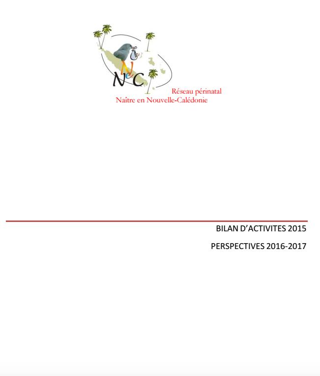Bilan d'activité 2015 - Réseau Périnatal de Nouvelle-Calédonie