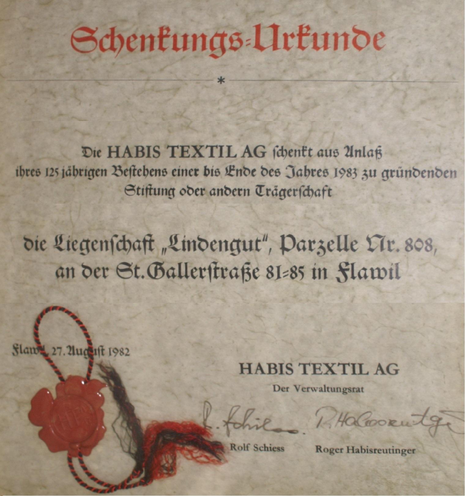 Stiftungsurkunde zur Schenkung des Lindenguts an die zu gründende Stiftung Lindengut von 1982. Anlass der Schenkung ist das 125-Jahr-Jubiläum der Habis Textil AG