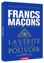 """FRANCS MACONS """"LA VERITE SUR LEUR POUVOIR"""" L'EXPRESS   voir site www.maisonnonconforme.fr"""