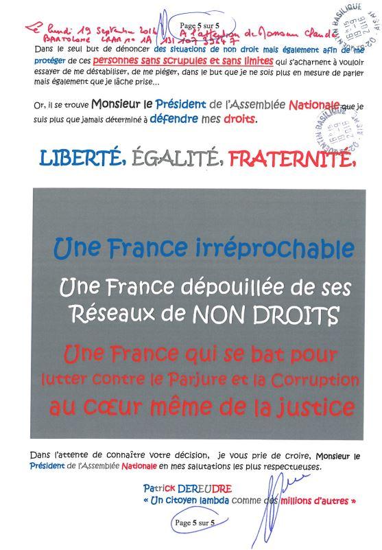 Ma Lettre recommandée du 16 Septembre 2016 adressée à Monsieur le Président de l'Assemblée Nationale Claude BARTELONE www.jesuisvictime.fr www.jesuispatrick.fr www.jenesuispasunchien.fr