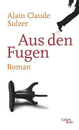 """Alain Sulzer, """"Aus den Fugen"""""""