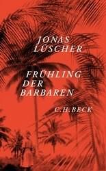 """Jonas Lüscher, """"Frühling der Barbaren"""""""