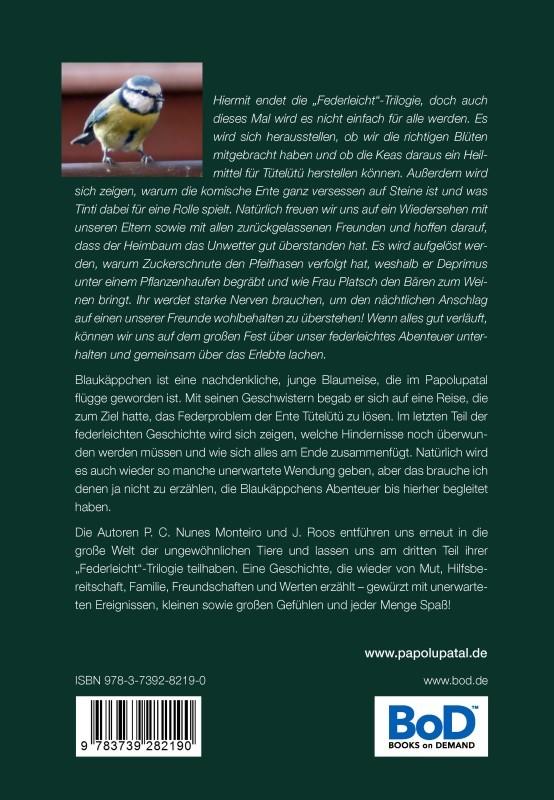 Der Abschlussband der Federleicht-Trilogie:  »Ein federleichtes Fest«, ISBN 978-3-7392-82 19-0, jetzt auch als E-Book ISBN 978-3-7412-0016-8 im Buchhandel erhältlich.