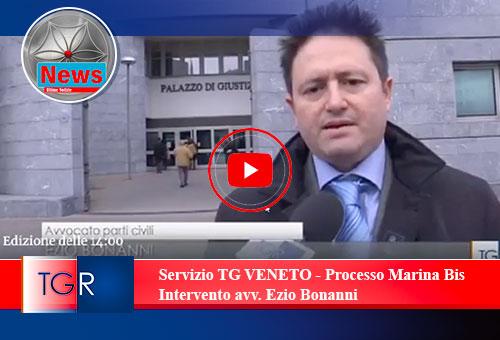 Servizio TG VENETO - Processo Marina Bis - Intervento avv. Ezio Bonanni