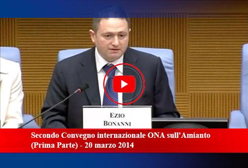 Secondo Convegno internazionale ONA sull'Amianto (Prima Parte) - 20 marzo 2014