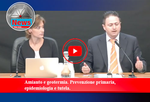Amianto e geotermia. Prevenzione primaria, epidemiologia e tutela.