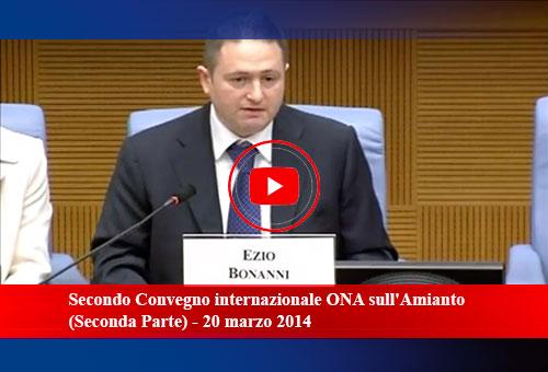 Secondo Convegno internazionale ONA sull'Amianto (Seconda Parte) - 20 marzo 2014