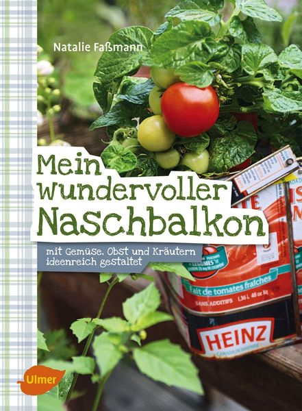 Auf über 130 Seiten tolle Tipps für Ihren Balkongarten: Pflanzenauswahl, Pflege und Rezepte. Bildnachweis: Eugen Ulmer KG, Fotograf: Bigi Möhrle