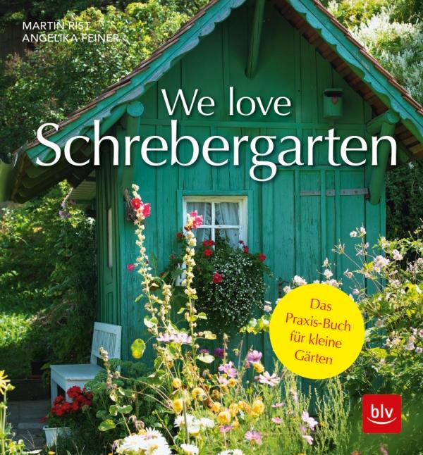Buchempfehlung blv-Verlag: we love Schrebergarten. Tipps für kleine Gärten und Reihenhausgärten. Bildnachweis: blv-Verlag
