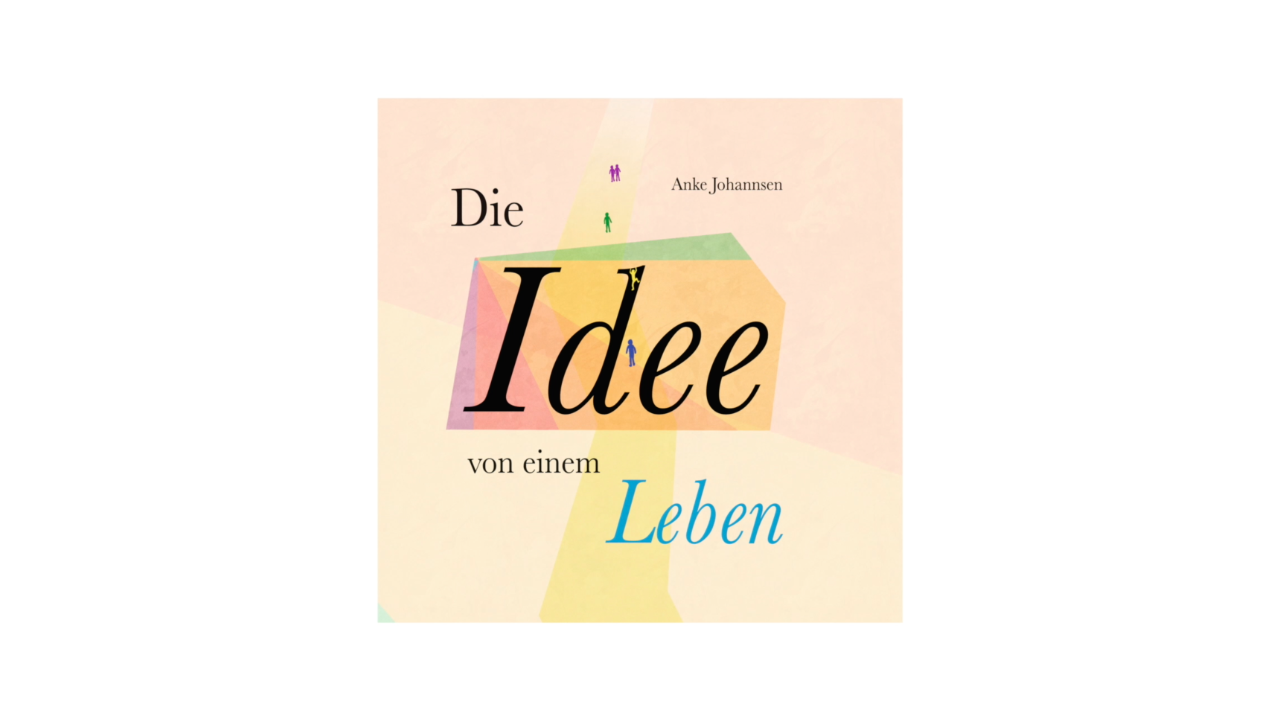 """Aus einer Idee werden viele: """"Die Idee von einem Leben"""" ist da!"""