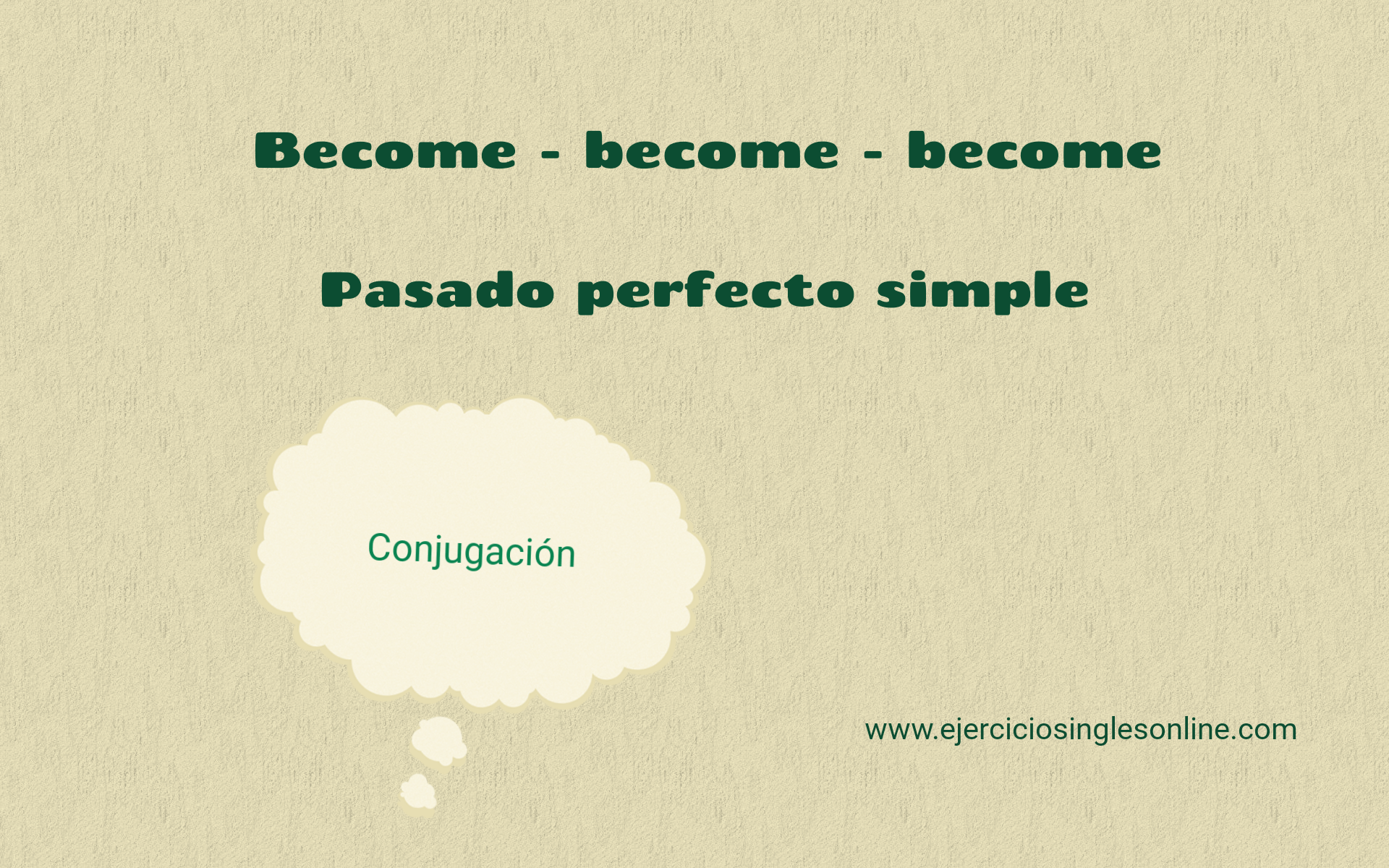 Become - Pasado perfecto simple