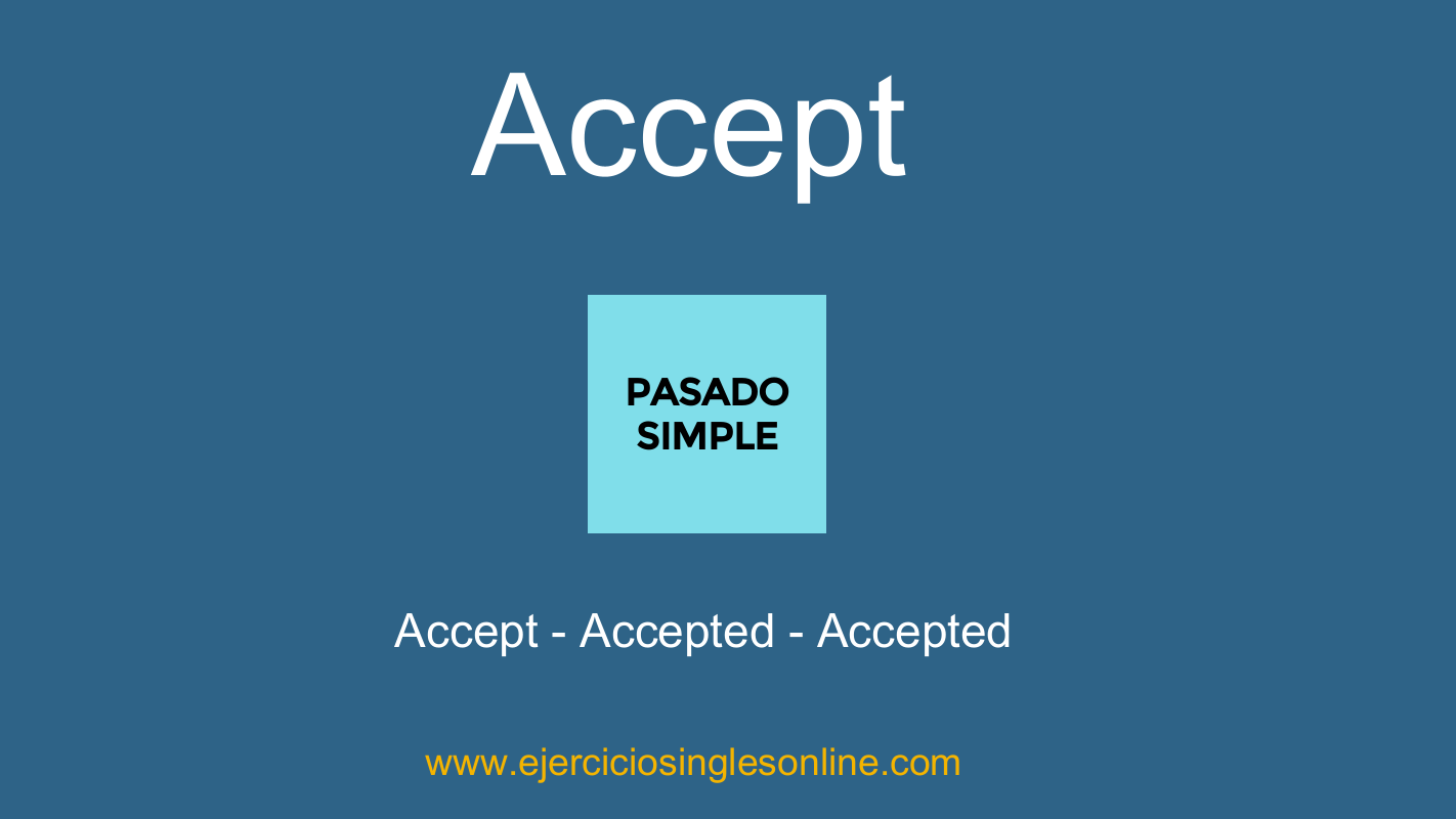 Accept - Pasado simple - Conjugación