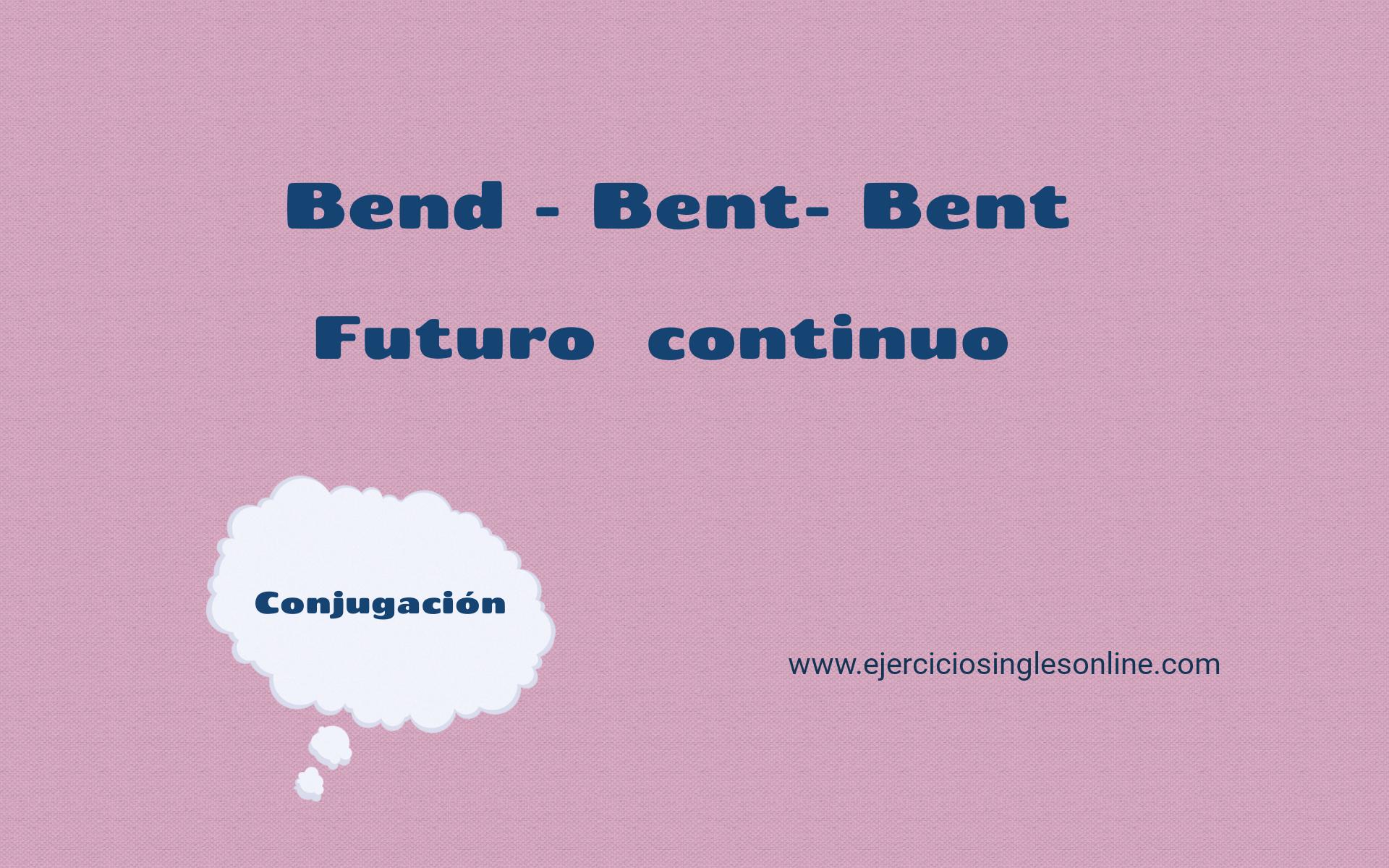 Bend - Futuro continuo