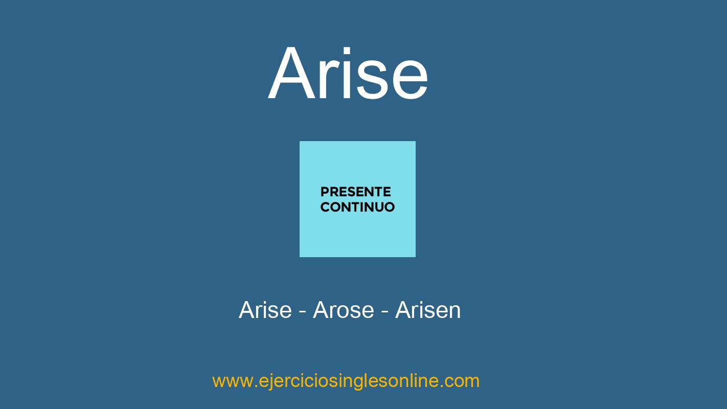 Arise - Presente continuo - Conjugación