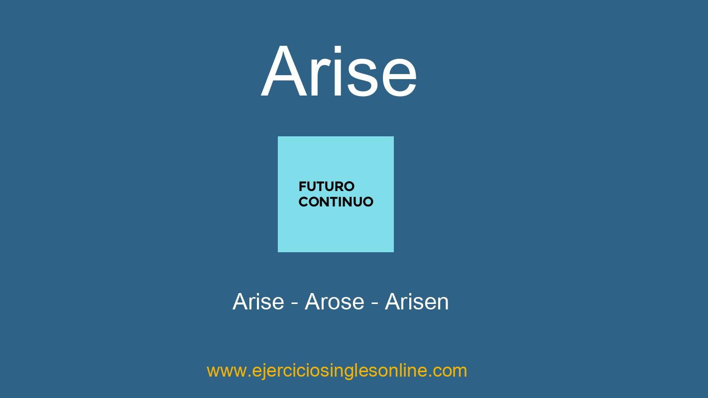 Arise - Futuro continuo - Conjugación