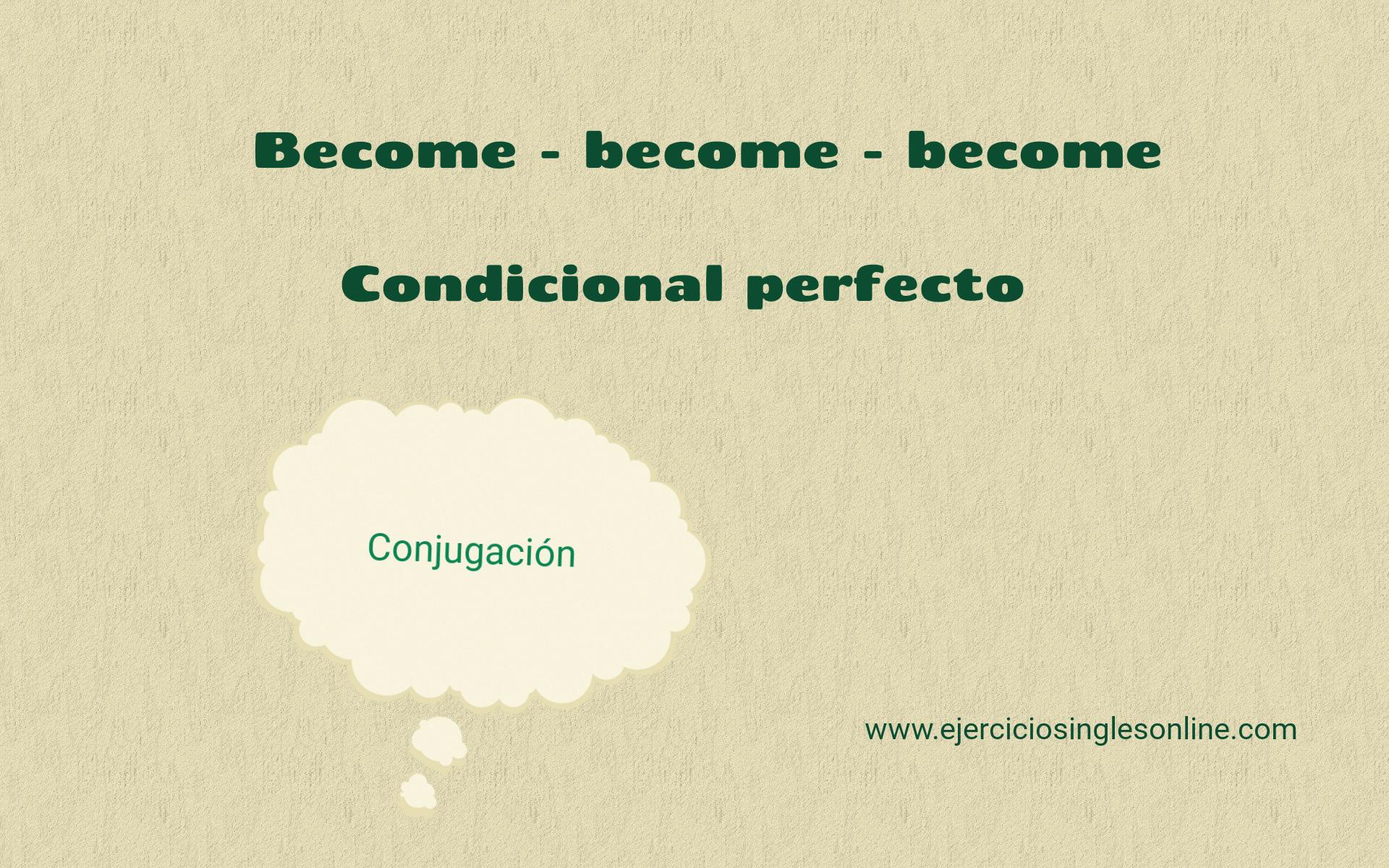 Become - Condicional perfecto