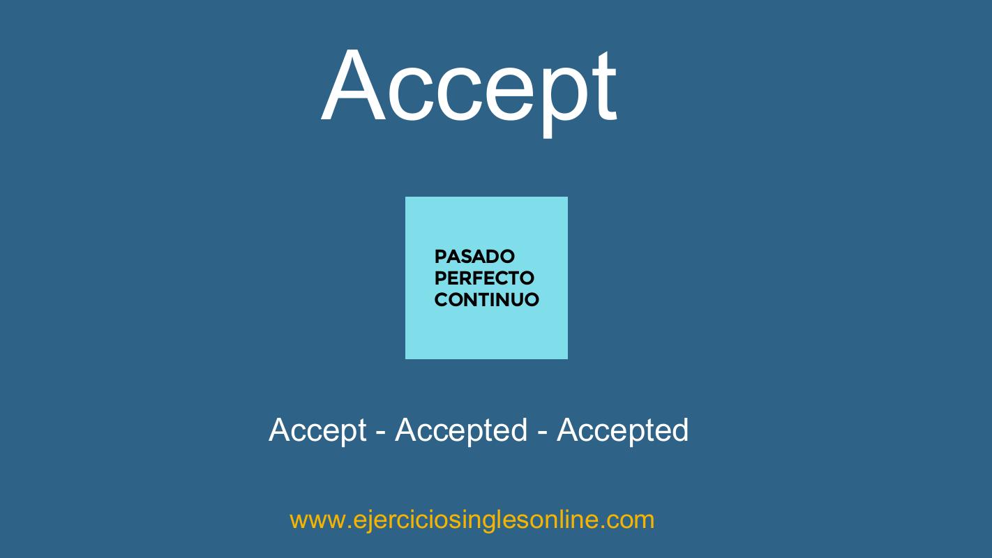 Accept - Pasado perfecto continuo - Conjugación